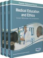 Medical Education and Ethics  Concepts  Methodologies  Tools  and Applications PDF