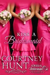 Kiss a Bridesmaid