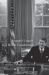 Reagan's Legacy in a World Transformed
