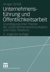 Unternehmensführung und Öffentlichkeitsarbeit: Grundlegung einer Theorie der Unternehmenskommunikation und Public Relations, Ausgabe 2
