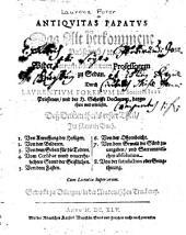 Antiquitas papatus: Das alt herkommene Pabstumb; das ist, Dass die uhralte rechtglaubige catholische Kirch von dem Pabstumb und seiner Lehr gar wol gewüsst eben dieselbe geführt und dass demnach dasselbe auff einem vesten Grund der Antiquitet, und auff keiner Newerung bestehe. Zu Widerlegung eines in dieser Materi. vom Petro Molinaeo under dem Titul: Das newlich auffgekommene Pabstumb aussgefertigen Buchs, Band 3