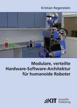 Modulare  verteilte Hardware Software Architektur f  r humanoide Roboter PDF