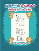 Handwriting & Alphabet Tracing Practice Book For Kids Ages 4-8