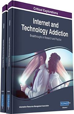 Internet and Technology Addiction  Breakthroughs in Research and Practice PDF