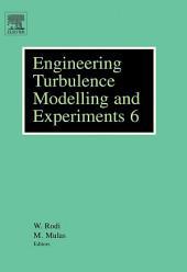 Engineering Turbulence Modelling and Experiments 6: ERCOFTAC International Symposium on Engineering Turbulence and Measurements - ETMM6