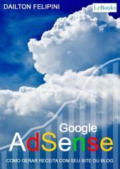 Google Adsense- Como gerar receita com seu site ou blog