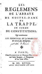 Les réglements de l'Abbaye de Notre-Dame de la Trappe en forme de constitutions