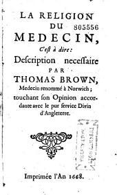 La religion du médecin, c'est-à-dire Description nécessaire par Thomas Brown... touchant son opinion accordante avec le pur service Divin d'Angleterre