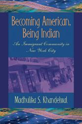Becoming American Being Indian Book PDF