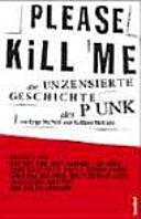 Please kill me   die unzensierte Geschichte des Punk PDF