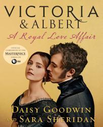 Victoria   Albert  A Royal Love Affair PDF