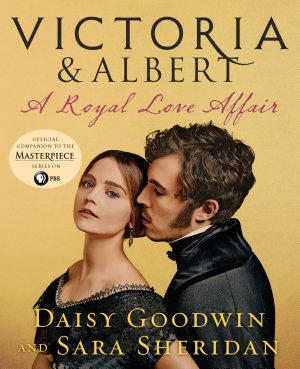 Victoria   Albert  A Royal Love Affair