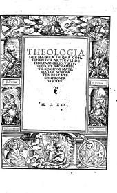 Theologia germanica: in qua continentur articuli de fide ...
