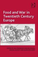 Food and War in Twentieth Century Europe PDF