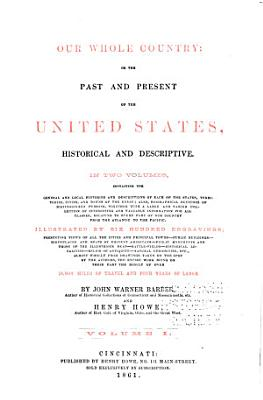 Our Whole Country  Or  The Past and Present of the United States PDF