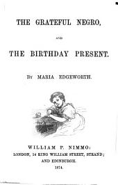 The grateful negro: and The birthday present