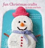 Fun Christmas Crafts to Make and Bake
