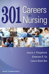 301 Careers in Nursing: Edition 3