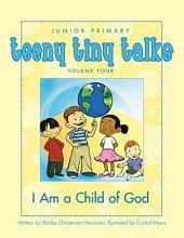 Teeny Tiny Talks: I Am a Child of God