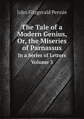The Tale of a Modern Genius, Or, the Miseries of Parnassus