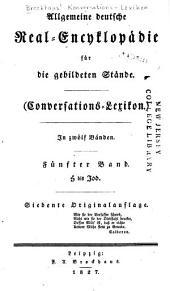 Allgemeine deutsche Real-Encyklopädie für die gebildeten Stände: Conversations-Lexikon, Band 5