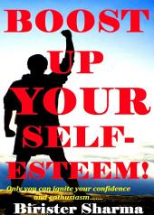 SELF-CONFIDENCE (BUILD THE SUPER FOUNDATION OF YOUR SELF-CONFIDENCE WITH EASY & SIMPLE TIPS!): A self-guide to regain your lost self-confidence, self-esteem & self-believe....