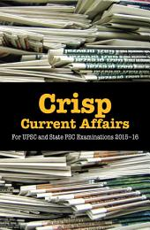 Crisp Current Affairs: For UPSC and State PSC Examinations 2015–16