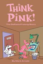 Think Pink  The Story of DePatie Freleng PDF