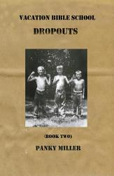 Vacation Bible School Dropouts Book Two Book PDF
