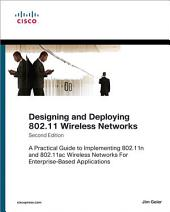 Designing and Deploying 802.11 Wireless Networks: A Practical Guide to Implementing 802.11n and 802.11ac Wireless Networks For Enterprise-Based Applications, Edition 2