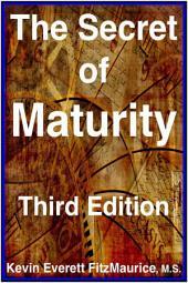 The Secret of Maturity, Third Edition