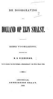 De Doorgraving van Holland op zijn Smalst. Eene voorlezing