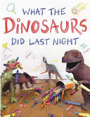 What the Dinosaurs Did Last Night PDF
