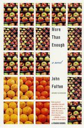 More Than Enough: A Novel