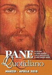 Messalino Pane Quotidiano, Marzo e Aprile 2018: Le letture di ogni giorno con le meditazioni di Don Oreste Benzi
