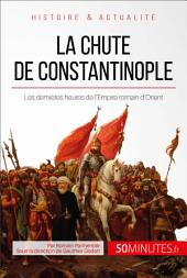 La chute de Constantinople: Les dernières heures de l'Empire romain d'Orient