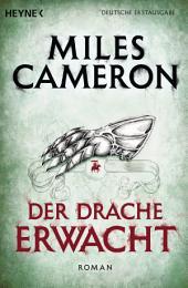 Der Drache erwacht: Roman
