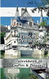 Practice Drawing - Workbook 28: Castles & Palaces
