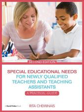 Special Educational Needs for Newly Qualified Teachers and Teaching Assistants: A Practical Guide, Edition 2