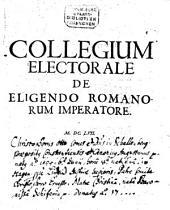 Collegium Electorale de eligendo romanorum Imperatore