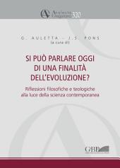Si può parlare oggi di una finalità dell'evoluzione?: Riflessioni filosofiche e teologiche alla luce della scienza contemporanea.