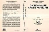 Dictionnaire Arabe-Français: Tome 10 - lettres F-Q-K-G - Langue et culture marocaines