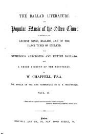 The Ballad Literature and Popular Music of the Olden Time: A History of the Ancient Songs, Ballads, and of the Dance Tunes of England, with Numerous Anecdotes and Entire Ballads : Also a Short Account of the Minstrels, Volume 2