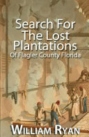 Search for the Lost Plantations of Flagler County Florida PDF