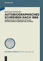 Autobiographisches Schreiben nach 1989 PDF
