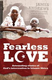 Fearless Love: Astounding Stories of God's Intervention