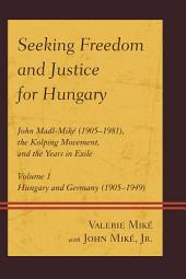 Seeking Freedom and Justice for Hungary: John Madl-Miké (1905–1981), the Kolping Movement, and the Years in Exile