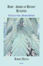 Hemp: American History Revisited: The Plant with a Divided History