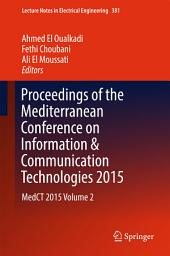 Proceedings of the Mediterranean Conference on Information & Communication Technologies 2015: MedCT 2015, Volume 2