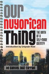 Our Nuyorican Thing: The Birth of a Self-Made Identity